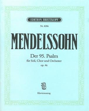 """Der 95. Psalm MWV A 16 op. 46 """"Kommt, lasst uns anbeten"""""""