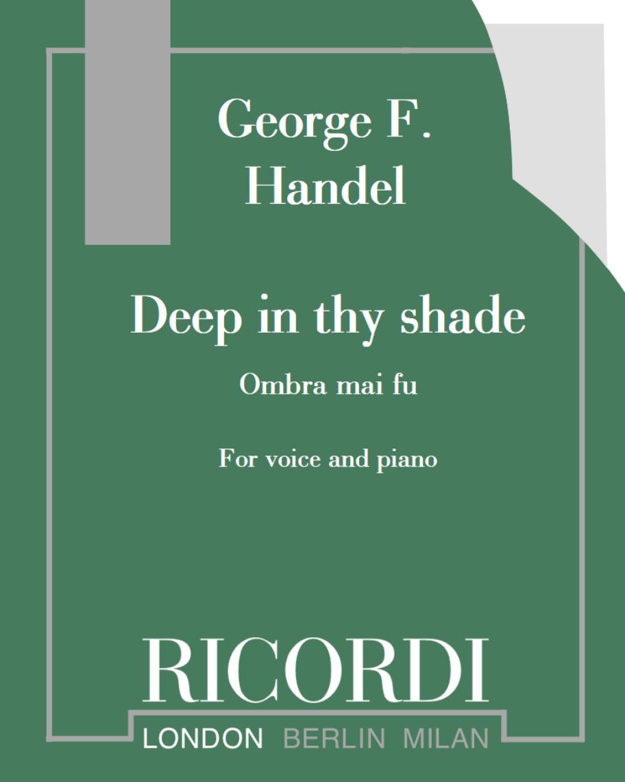 "Deep in thy shade (or ""Ombra mai fu"")"
