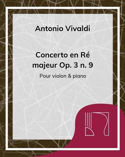 Concerto en Ré majeur Op. 3 n. 9 - Pour violon et piano