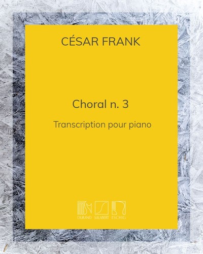 """Choral n. 3 (extrait des """"Trois Chorals"""") - Transcription pour piano"""