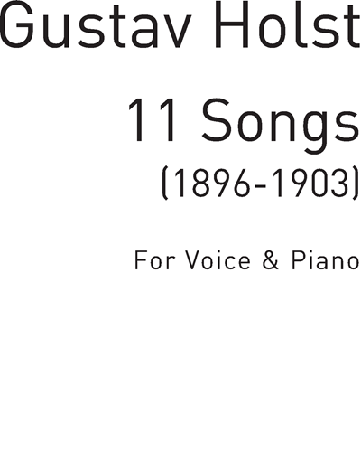11 Songs (1896-1903) for Voice and Piano