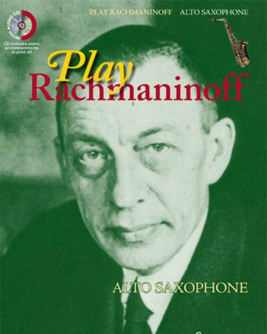 Play Rachmaninoff (for Alto Saxophone)