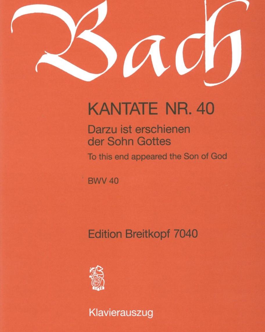 """Kantate BWV 40 """"Darzu ist erschienen der Sohn Gottes"""""""