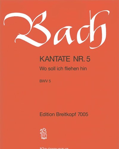 "Kantate BWV 5 ""Wo soll ich fliehen hin"""