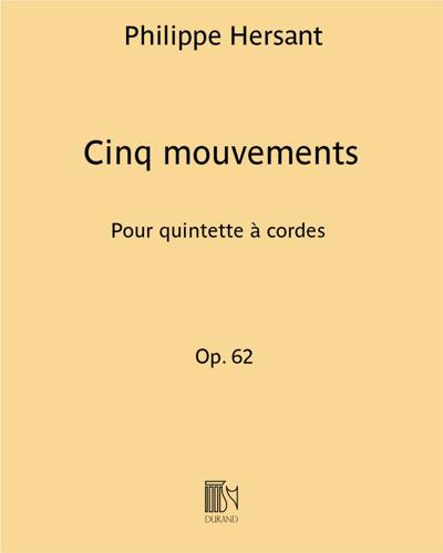 Cinq mouvements Op. 62