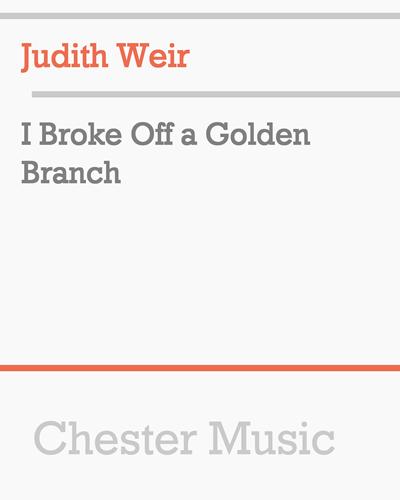 I Broke Off a Golden Branch