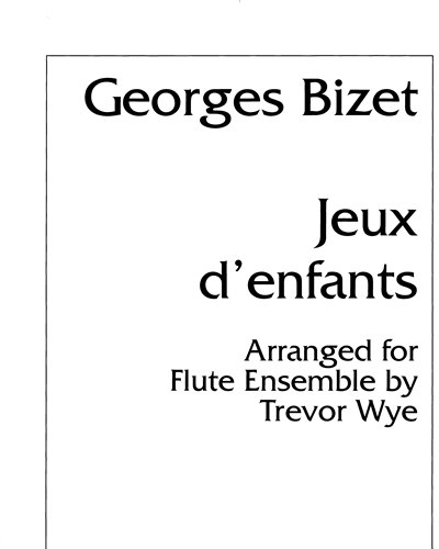 Jeux d'Enfants (Arranged for Flute Ensemble)