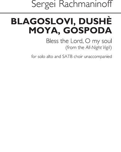 Blagoslovi, Dushè Moya, Gospoda / Bless the Lord, O my Soul (From the All-Night Vigil)