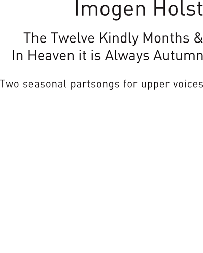 The Twelve Kindly Months / In Heaven it is always Autumn