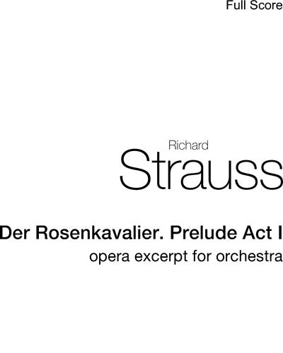 Der Rosenkavalier. Prelude Act I