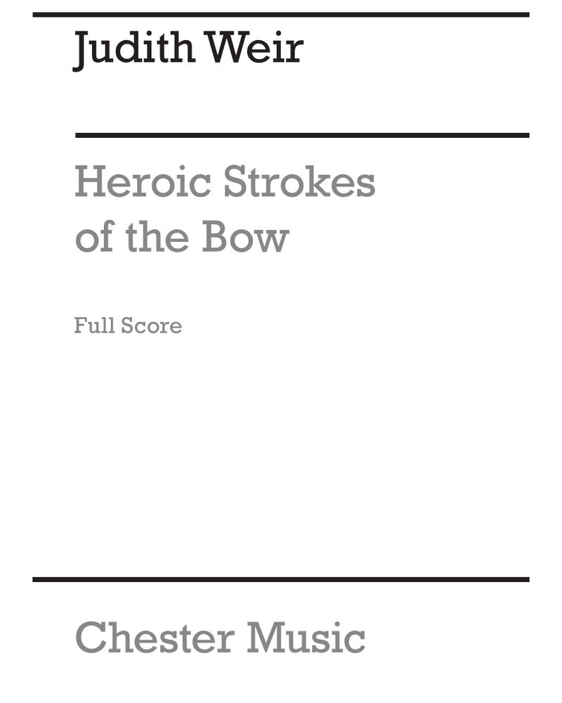 Heroic Strokes of the Bow