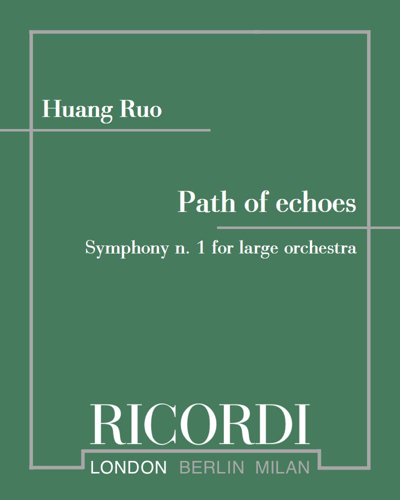 Path of echoes (Symphony n. 1 for large orchestra)