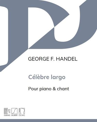 Célèbre Largo - Pour piano & chant