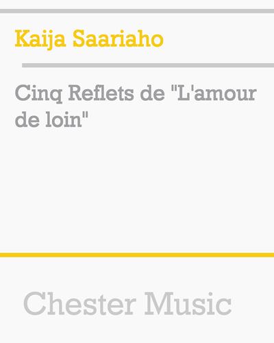 "Cinq Reflets de ""L'amour de loin"""