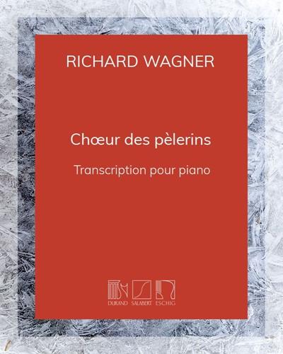 """Chœur des pèlerins (extrait de """"Tannhäuser"""")"""