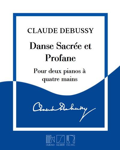 Danses Sacrée et Profane - Pour deux pianos à quatre mains