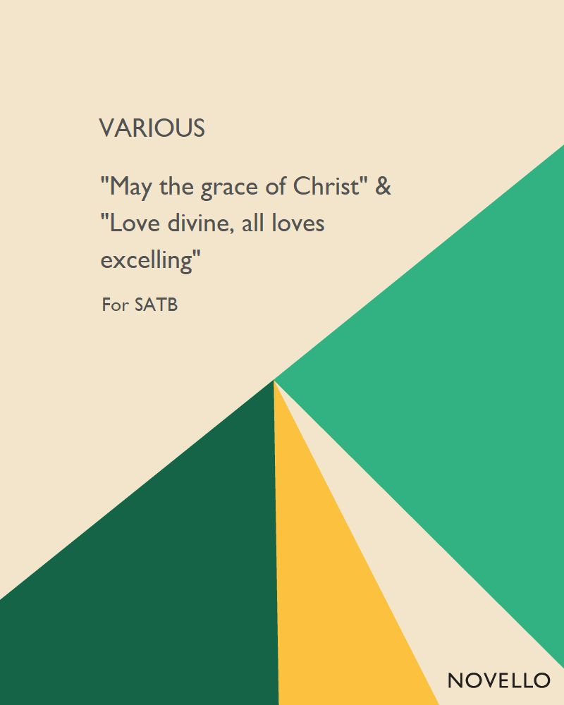 """May the grace of Christ"" & ""Love divine, all loves excelling"""