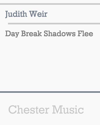 Day Break Shadows Flee