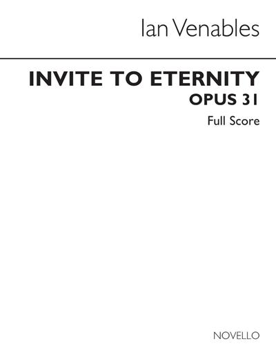Invite, to Eternity, Op. 31