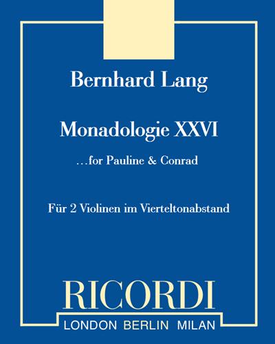 Monadologie XXVI …for Pauline & Conrad