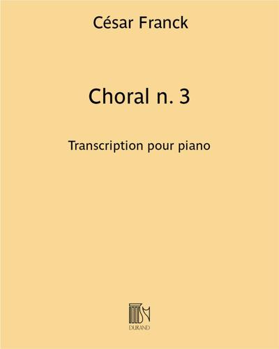 """Choral n. 3 (extrait d' """"Œuvres d'orgue"""") - Transcription pour piano"""
