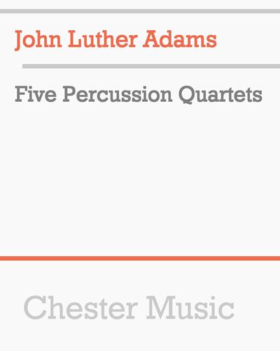 Five Percussion Quartets