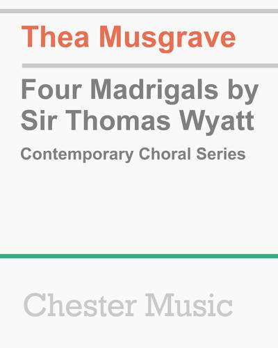 Four Madrigals by Sir Thomas Wyatt