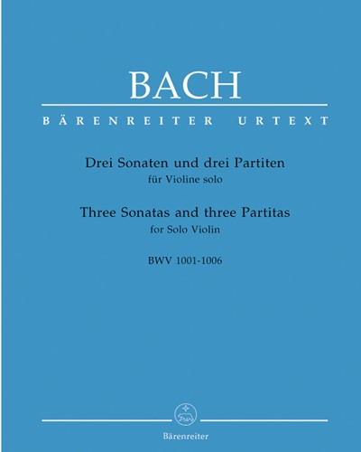 Three Sonatas and three Partitas for Solo Violin BWV 1001-1006