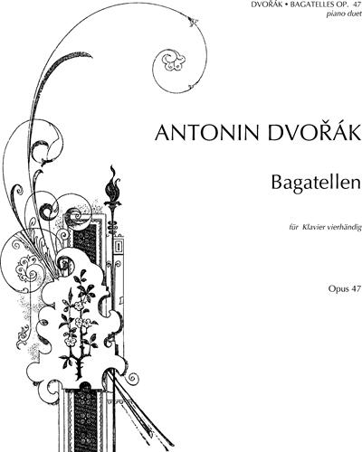 Bagatelles, op. 47
