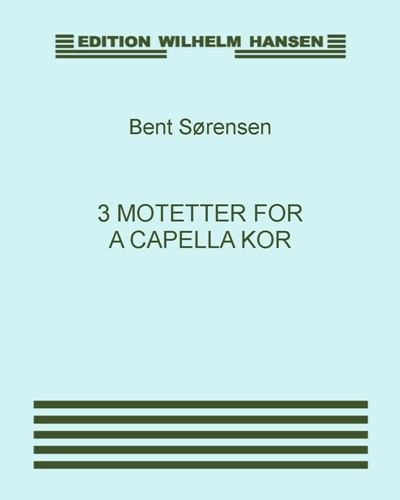 3 motetter for a capella kor