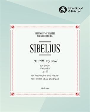 Be still, my soul (Ausgabe für dreistimmigen Frauenchor und Klavier)