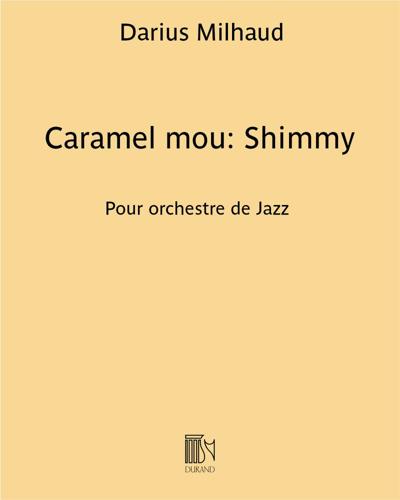 Caramel mou: Shimmy
