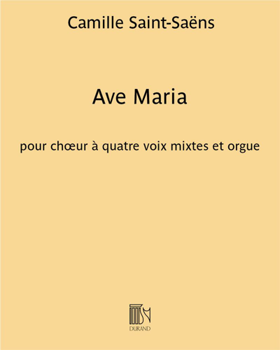 Ave Maria pour chœur à quatre voix mixtes et orgue