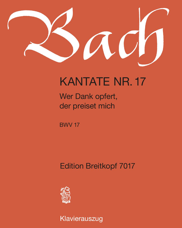 """Kantate BWV 17 """"Wer Dank opfert, der preiset mich"""""""
