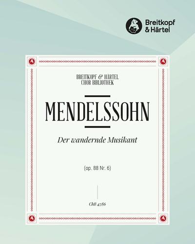 """6 Lieder (op. 88) - 6. Der wandernde Musikant """"Durch Feld und Buchenhallen"""" MWV F 19"""