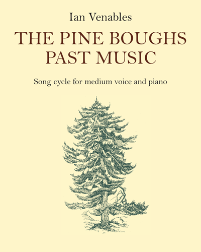The Pine Boughs Past Music, Op. 39 No. 1