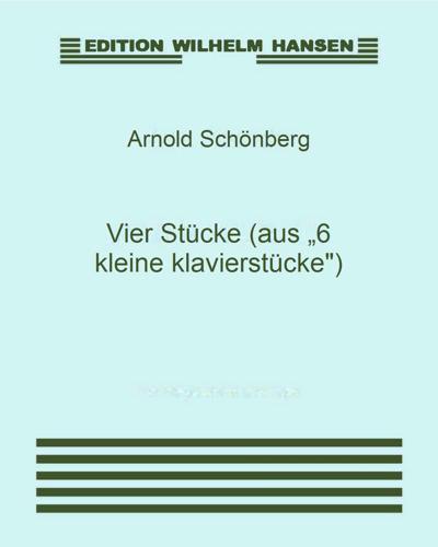 """Vier Stücke (aus """"6 kleine klavierstücke"""")"""