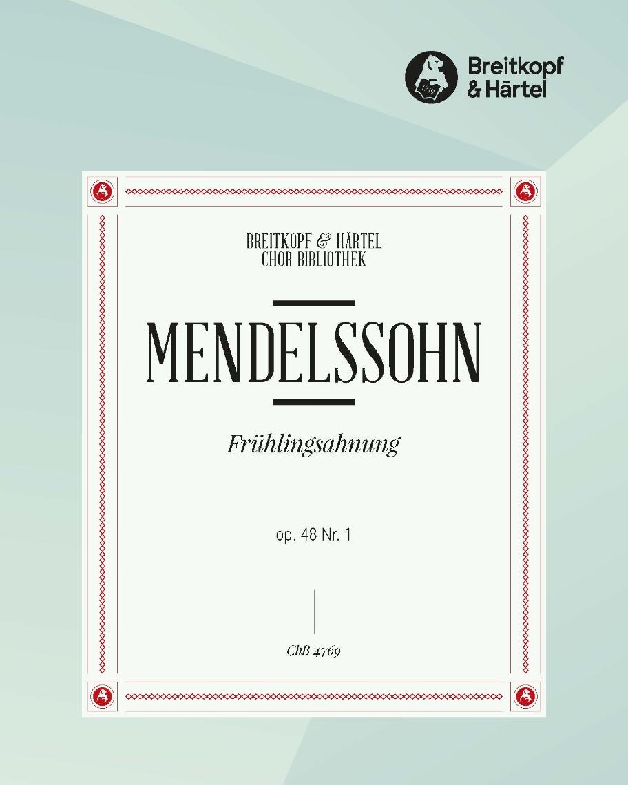 """6 Lieder op. 48 - 1. Frühlingsahnung """"O sanfter, süsser Hauch"""" MWV F 14"""