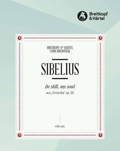 Be still, my soul (Ausgabe für Männerchor und Klavier)