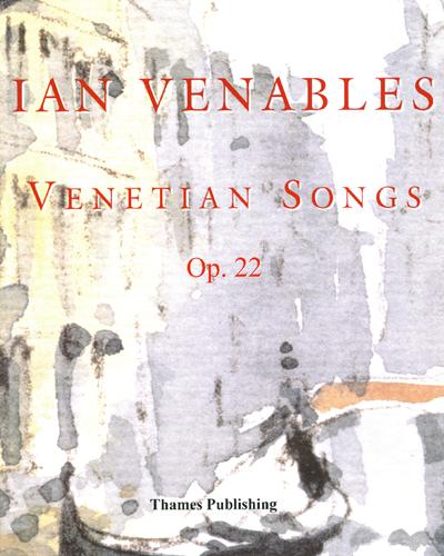 Venetian Songs, Op. 22