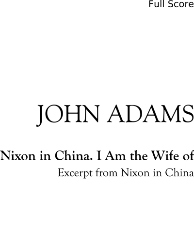 Nixon in China. I Am the Wife of
