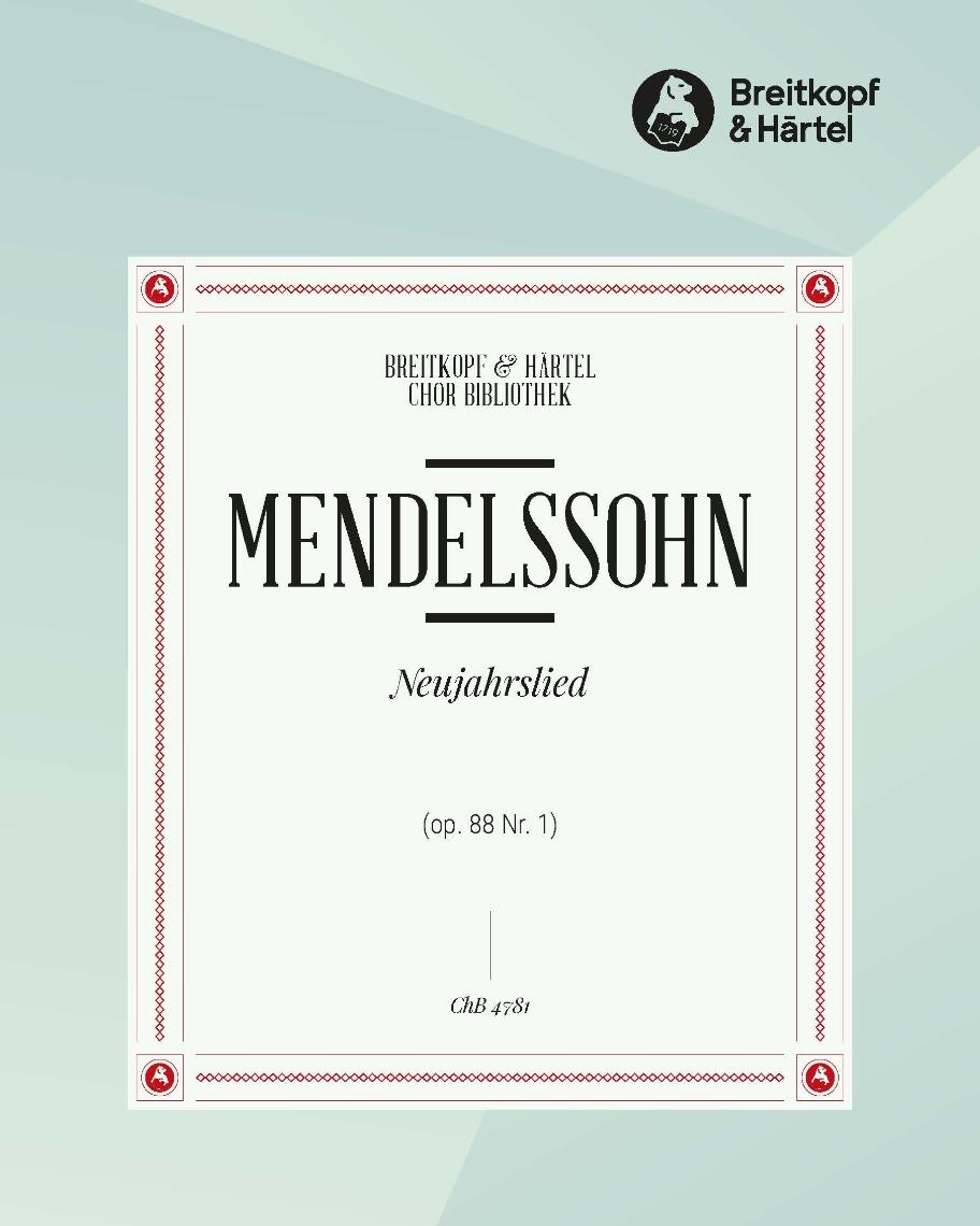 """6 Lieder (op. 88) - 1. Neujahrslied """"Mit der Freude zieht der Schmerz"""" MWV F 28"""