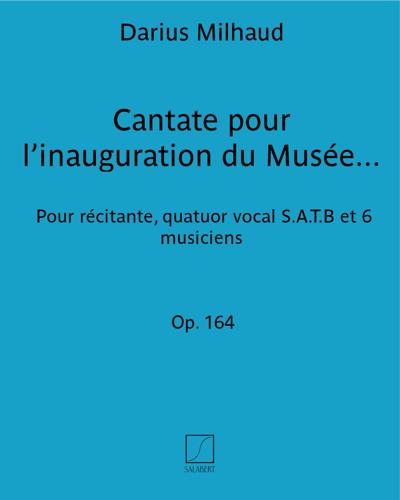 Cantate pour l'inauguration du Musée de l'Homme Op. 164