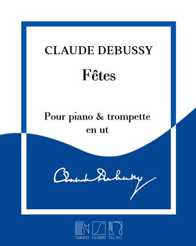"""Fêtes (extrait n. 2 de """"Nocturnes"""") - Arrangement pour piano & trompette en ut"""