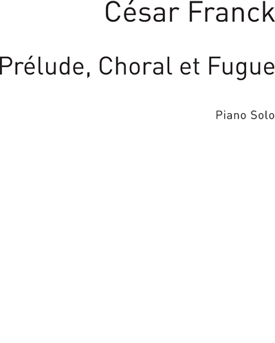 Prélude, Choral et Fugue