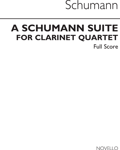 A Schumann Suite for Clarinet Quartet Op. 68