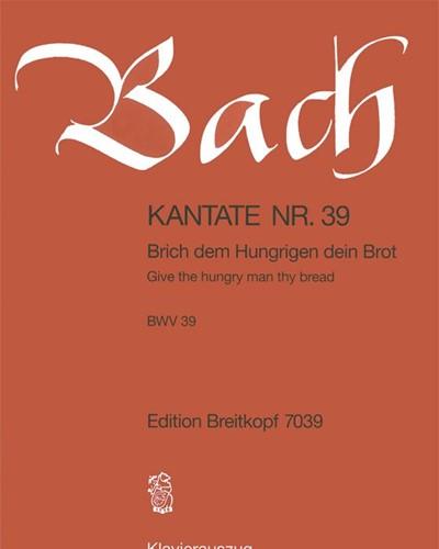"""Kantate BWV 39 """"Brich dem Hungrigen dein Brot"""""""