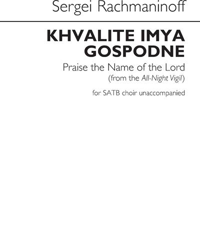 Khvalite Imya Gospodne / Praise the Name of the Lord (From the All-Night Vigil)
