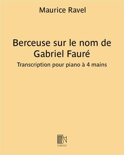 Berceuse sur le nom de Gabriel Fauré - Transcription pour piano à 4 mains