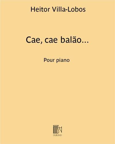 """Cae, cae balão... (extrait n. 6 des """"Cirandinhas"""")"""